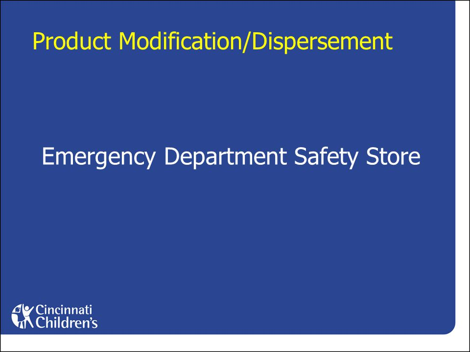 Emergency Department Safety Store Product Modification/Dispersement