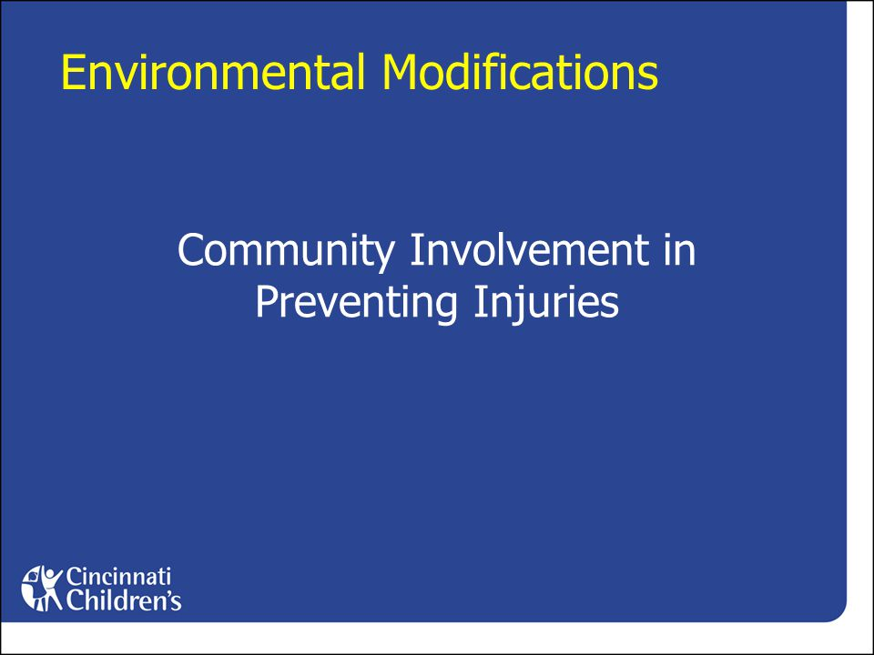 Community Involvement in Preventing Injuries Environmental Modifications