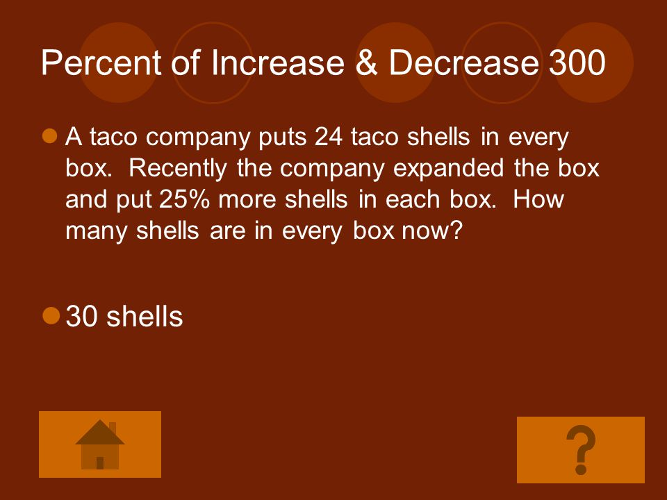 Percent of Increase & Decrease 200 What is the percent of decrease from 49 to 35? 28.6%