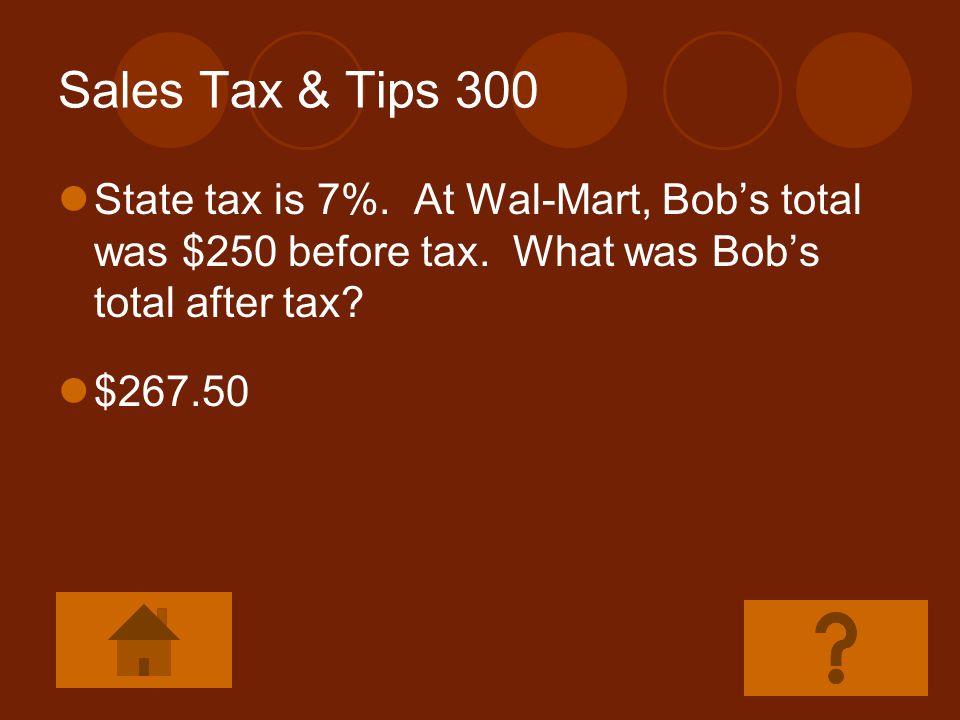 Sales Tax & Tips 200 If my Snow Crab Dinner cost $25, and I gave the waitress a 15% tip.