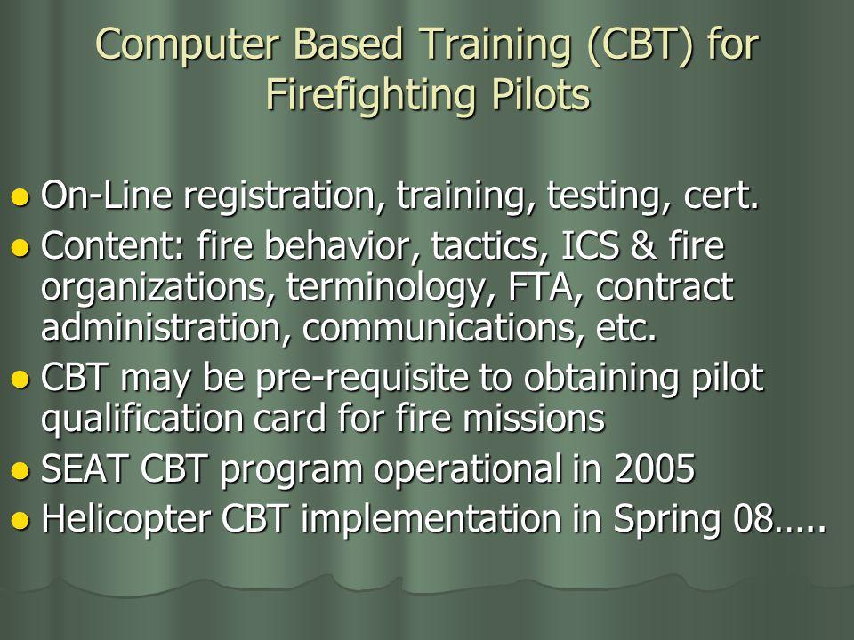Computer Based Training (CBT) for Firefighting Pilots On-Line registration, training, testing, cert.