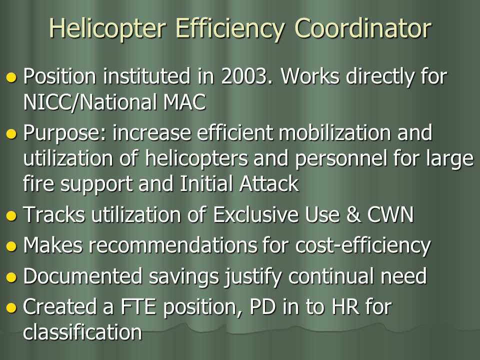 Helicopter Efficiency Coordinator Position instituted in 2003.