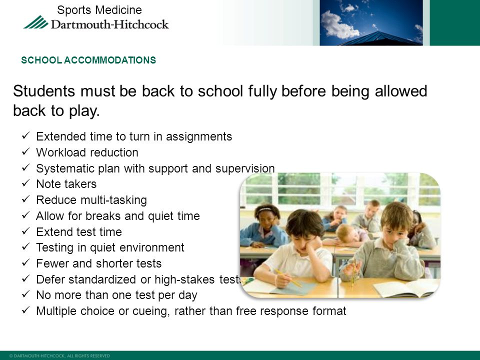 SCHOOL ACCOMMODATIONS Students must be back to school fully before being allowed back to play.