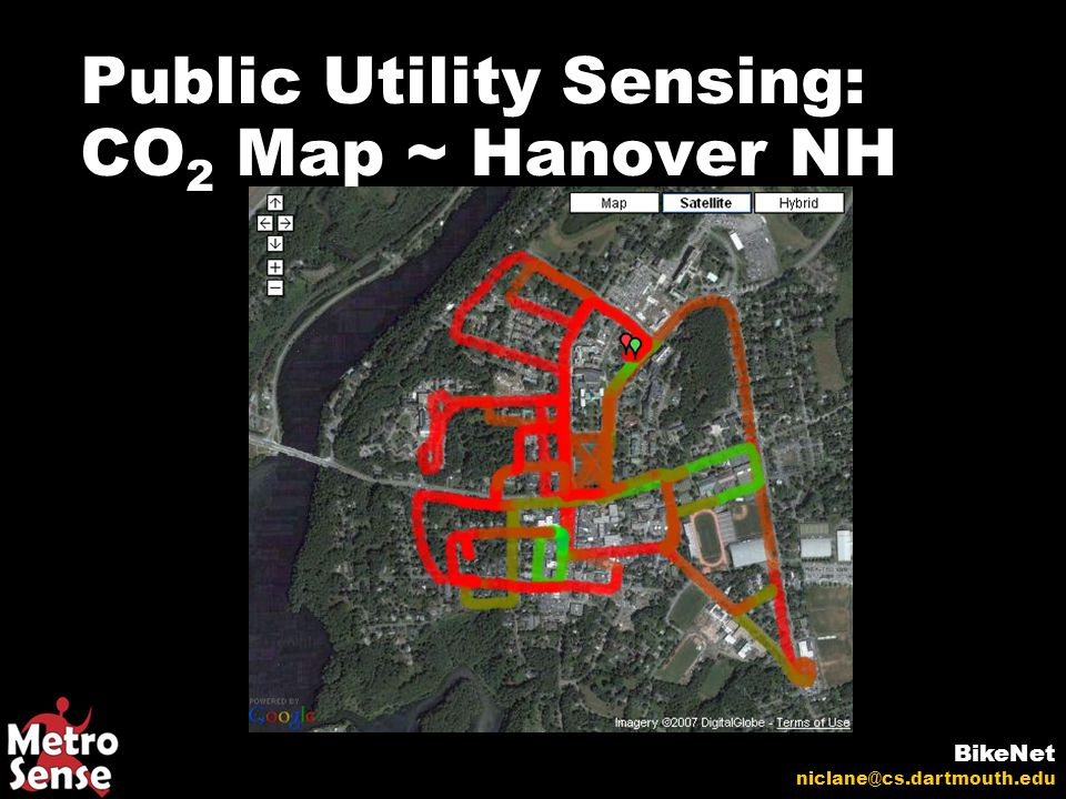 Public Utility Sensing: CO 2 Map ~ Hanover NH BikeNet niclane@cs.dartmouth.edu