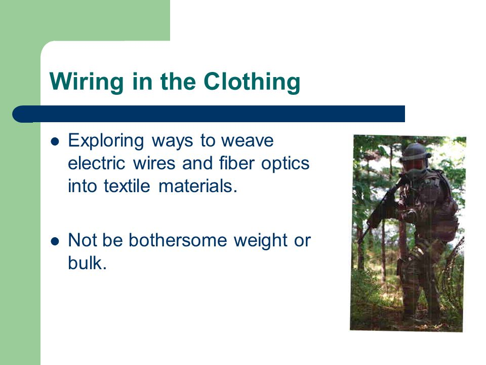 Wiring in the Clothing Exploring ways to weave electric wires and fiber optics into textile materials.
