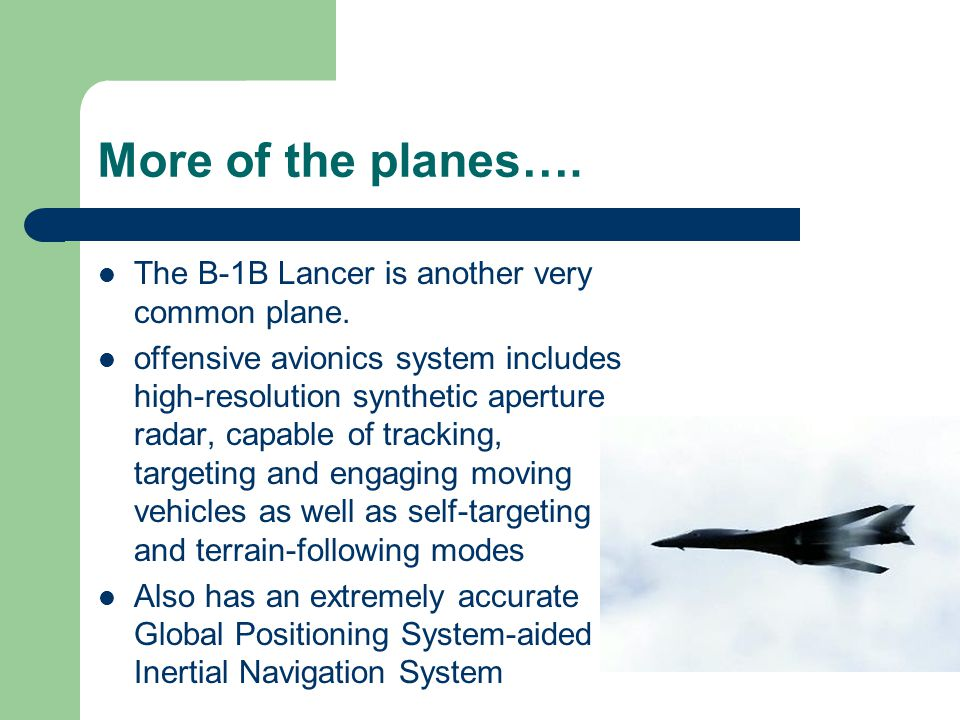 More of the planes…. The B-1B Lancer is another very common plane.