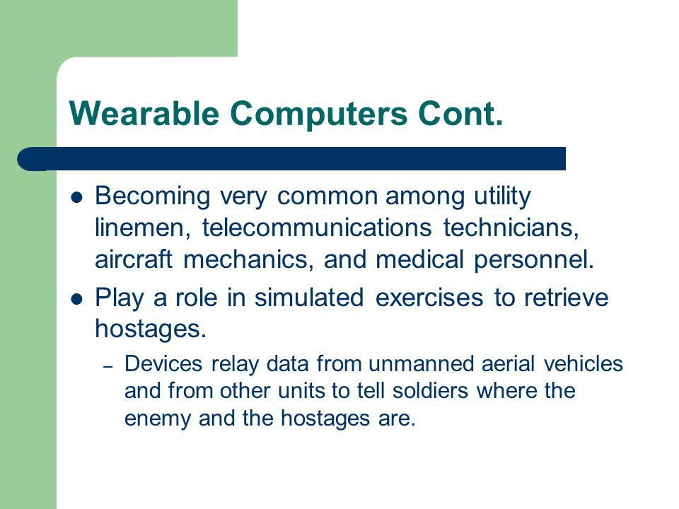 Wearable Computers Cont.