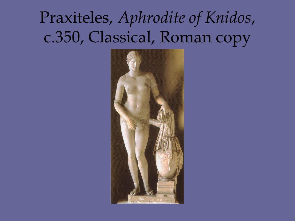 Praxiteles, Aphrodite of Knidos, c.350, Classical, Roman copy
