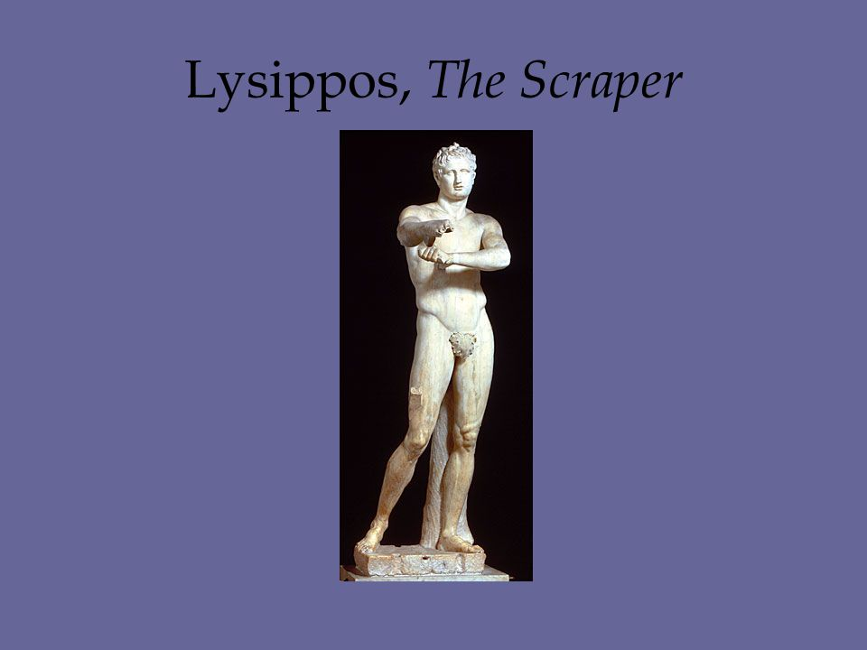 Lysippos, The Scraper