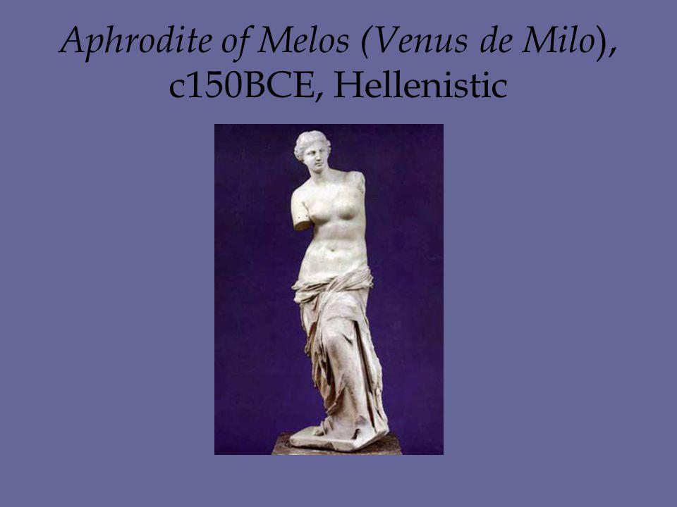Aphrodite of Melos (Venus de Milo ), c150BCE, Hellenistic