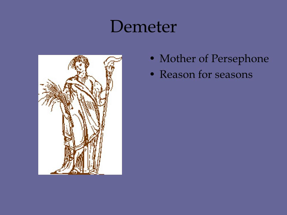 Demeter Mother of Persephone Reason for seasons