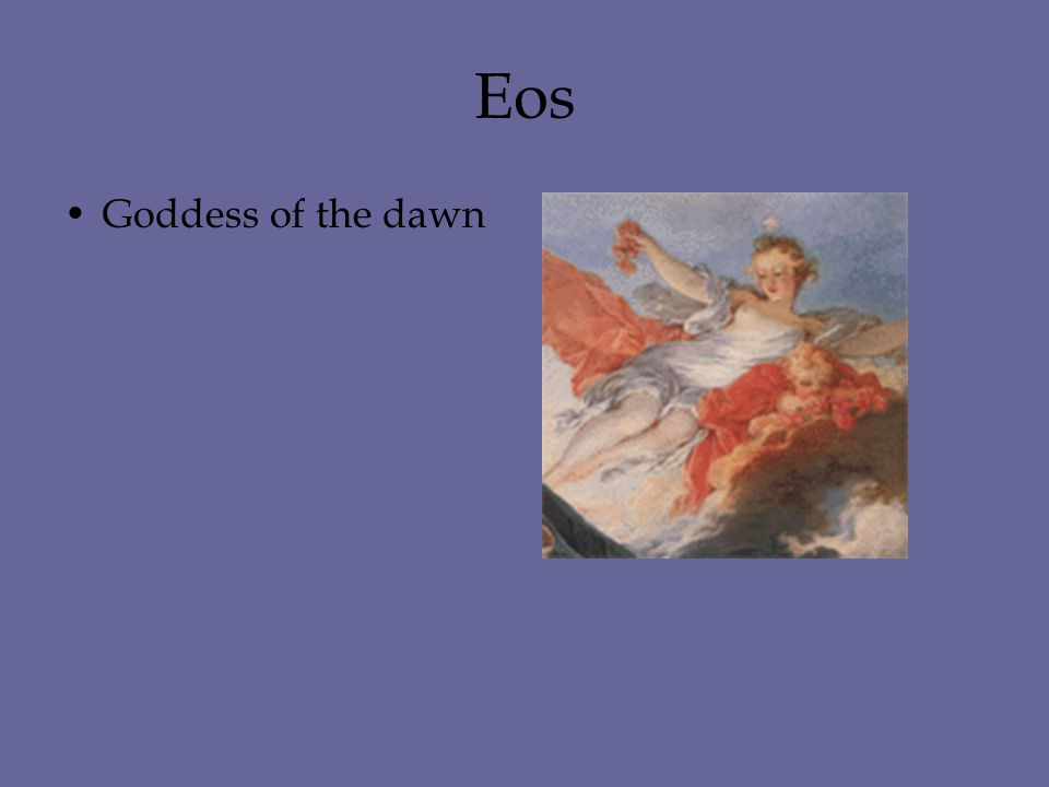 Eos Goddess of the dawn
