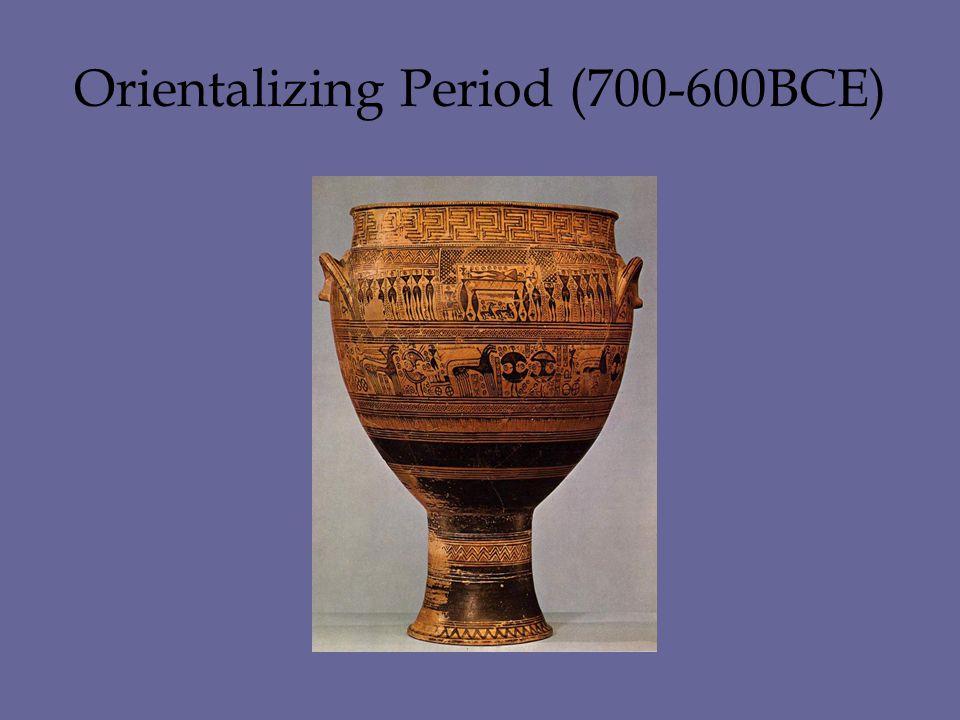Orientalizing Period (700-600BCE)