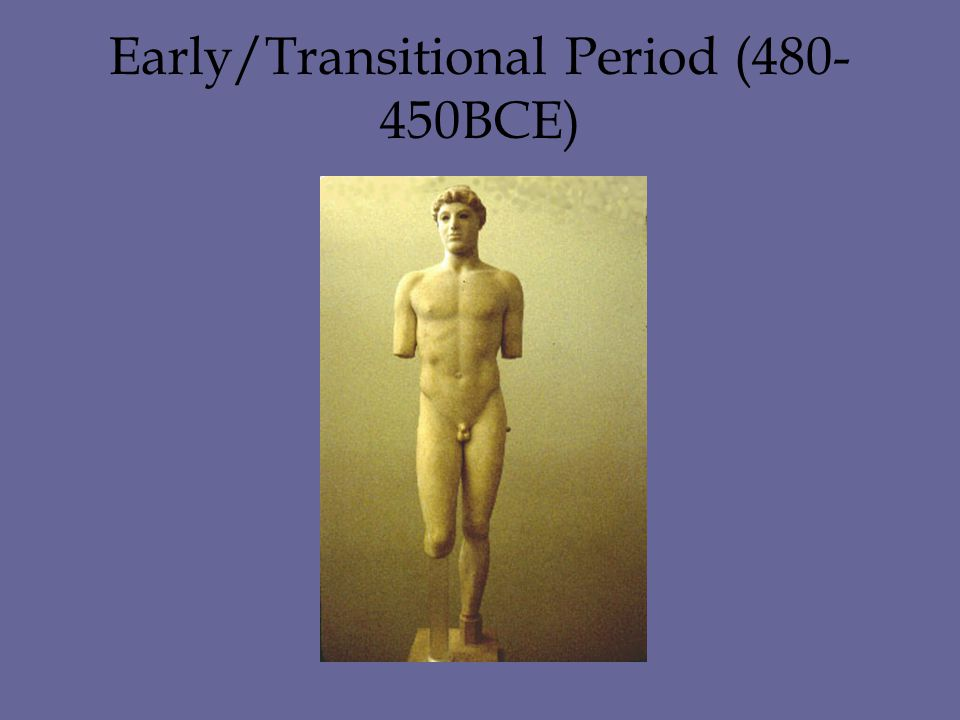 Early/Transitional Period (480- 450BCE)