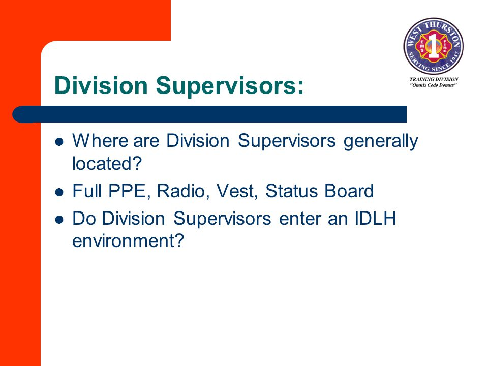 Division Supervisors: Where are Division Supervisors generally located.