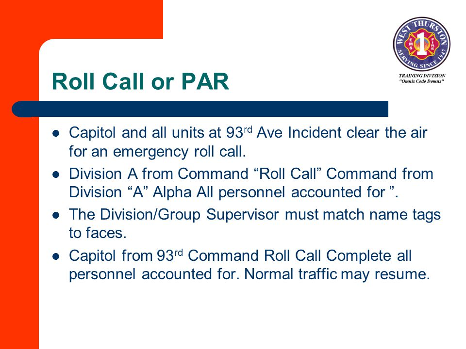 Roll Call or PAR Capitol and all units at 93 rd Ave Incident clear the air for an emergency roll call.