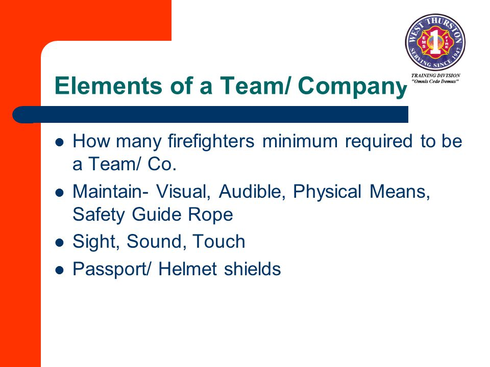 Elements of a Team/ Company How many firefighters minimum required to be a Team/ Co.