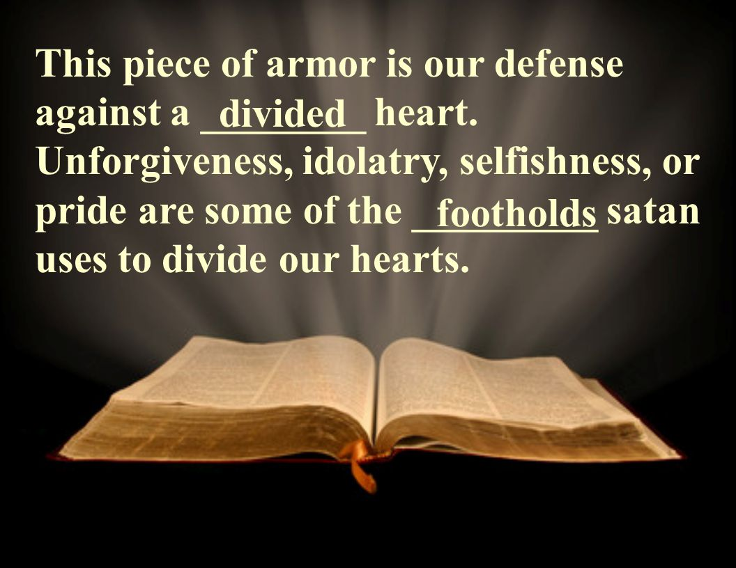 This piece of armor is our defense against a ________ heart.