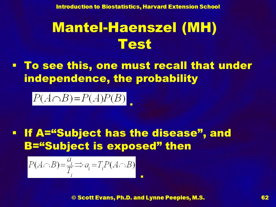 Introduction to Biostatistics, Harvard Extension School © Scott Evans, Ph.D. and Lynne Peeples, M.S.62  To see this, one must recall that under indep