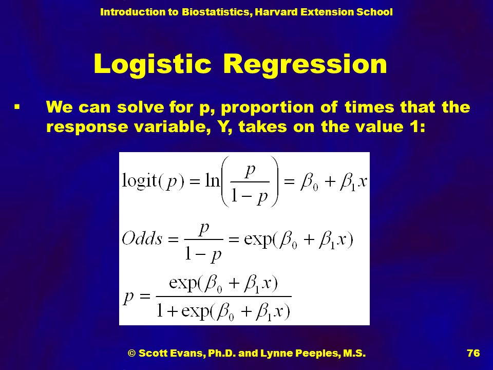 Introduction to Biostatistics, Harvard Extension School © Scott Evans, Ph.D. and Lynne Peeples, M.S.76 Logistic Regression  We can solve for p, propo