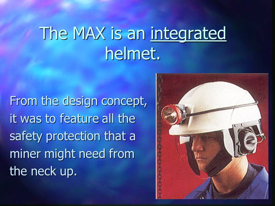 The MAX is an integrated helmet.