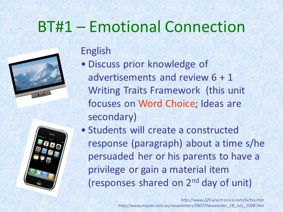 BT#1- Emotional Connection Math Opening activity assesses students' prior knowledge as well as introduces them to the importance of calculating unit pricing (BT#3) http://know.triangle.com/node/11342 Discussions about the importance of the topic and the relevance to students' lives Art Discuss prior knowledge of favorite snack food packaging and print advertisements Later in the unit, students will create an appealing package for their choice of fruit or vegetable