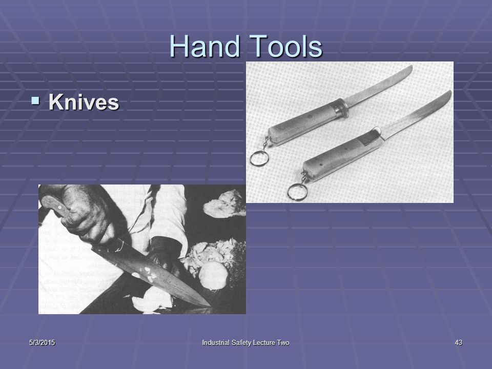 5/3/2015Industrial Safety Lecture Two42 Hand Tools  Chisels and Punches