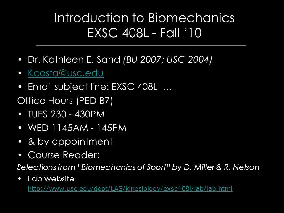 Introduction to Biomechanics EXSC 408L - Fall '10 Dr.