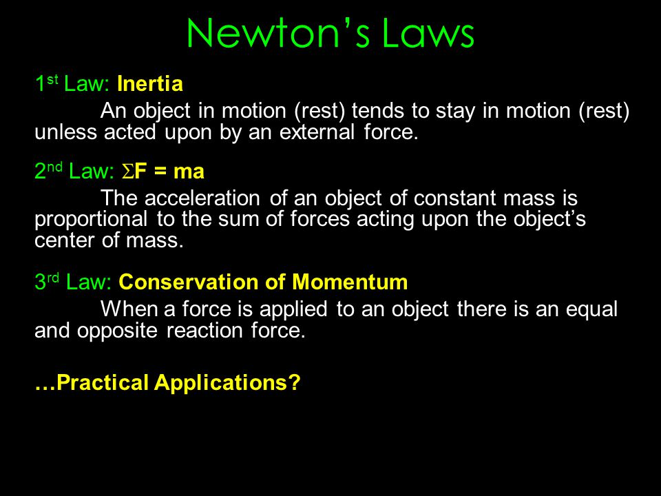 Newton's Laws 1 st Law: Inertia An object in motion (rest) tends to stay in motion (rest) unless acted upon by an external force.