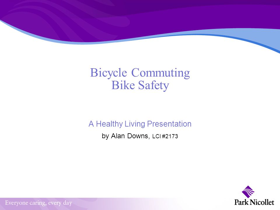 Bicycle Commuting Bike Safety A Healthy Living Presentation by Alan Downs, LCI #2173