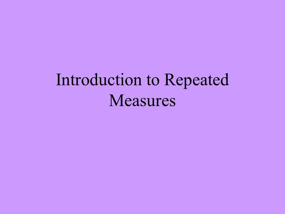 Introduction to Repeated Measures