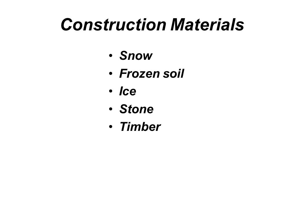 Construction Materials Snow Frozen soil Ice Stone Timber