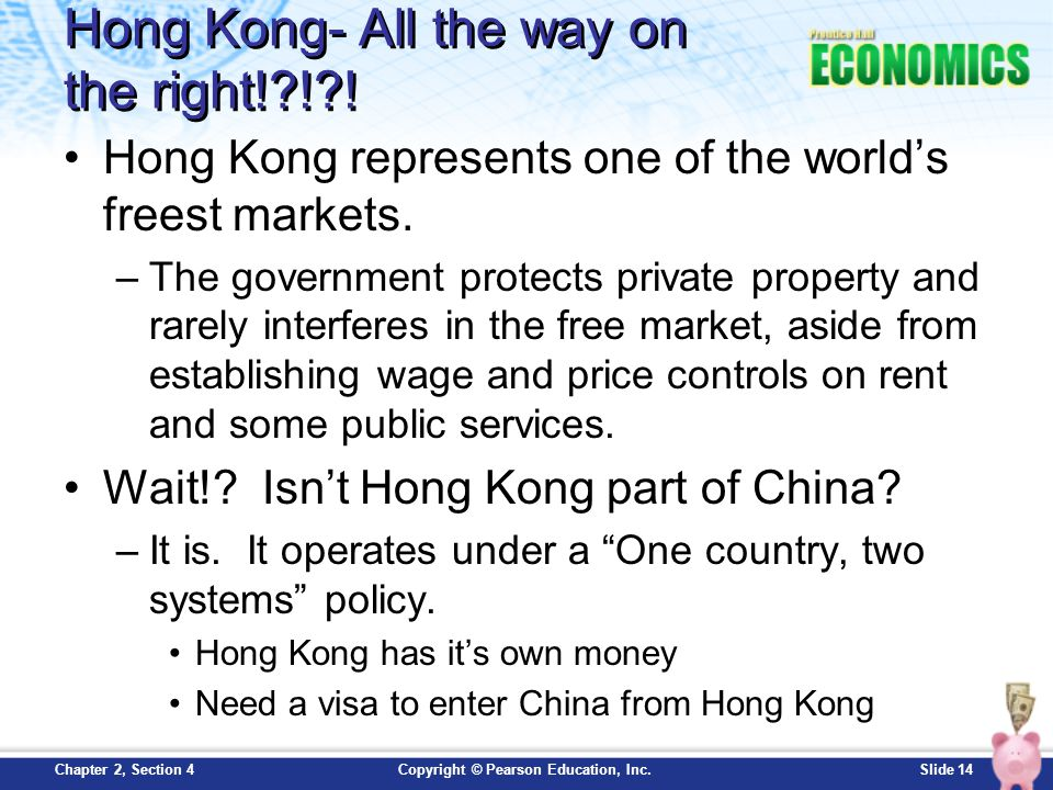 Slide 14Copyright © Pearson Education, Inc.Chapter 2, Section 4 Hong Kong- All the way on the right!?!?! Hong Kong represents one of the world's frees