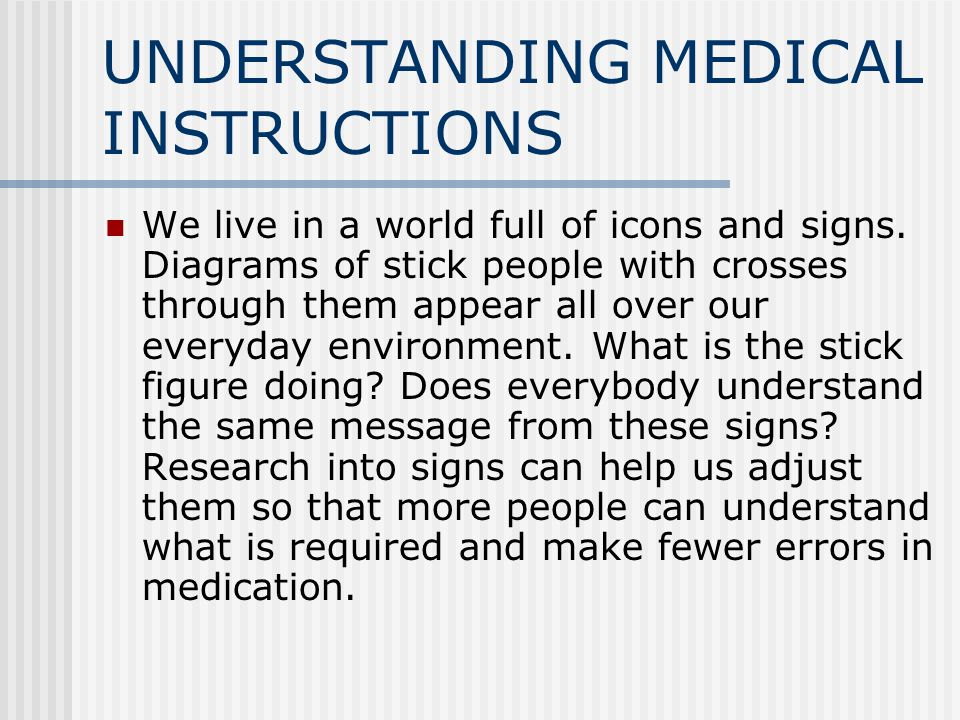 UNDERSTANDING MEDICAL INSTRUCTIONS We live in a world full of icons and signs.