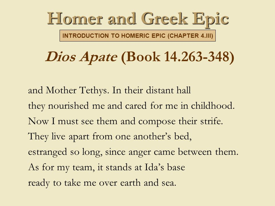 Homer and Greek Epic Dios Apate (Book 14.263-348) and Mother Tethys.