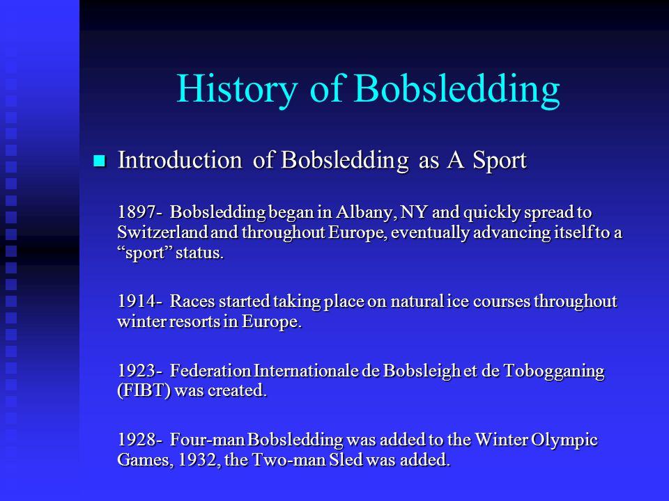History of Bobsledding Evolution of the Sled Evolution of the Sled Wooden Sleds LumbersledsToboggans Steel Sleds Bobsled Fiberglass Sleds