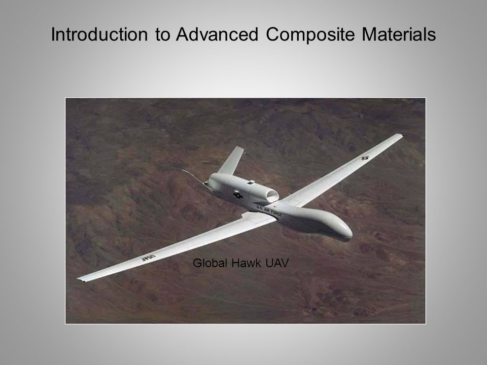 Introduction to Advanced Composite Materials Global Hawk UAV