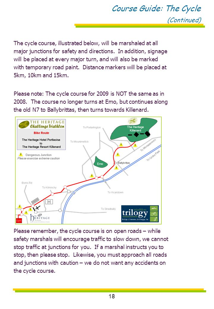 18 Course Guide: The Cycle (Continued) The cycle course, illustrated below, will be marshaled at all major junctions for safety and directions. In add