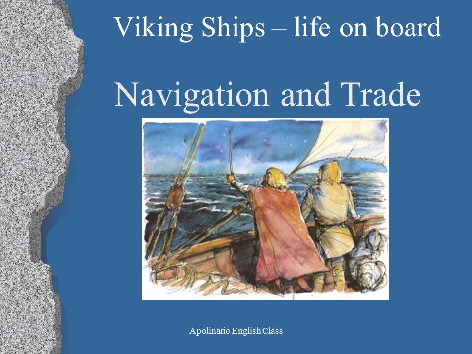 Apolinario English Class Viking Ships – life on board Navigation and Trade
