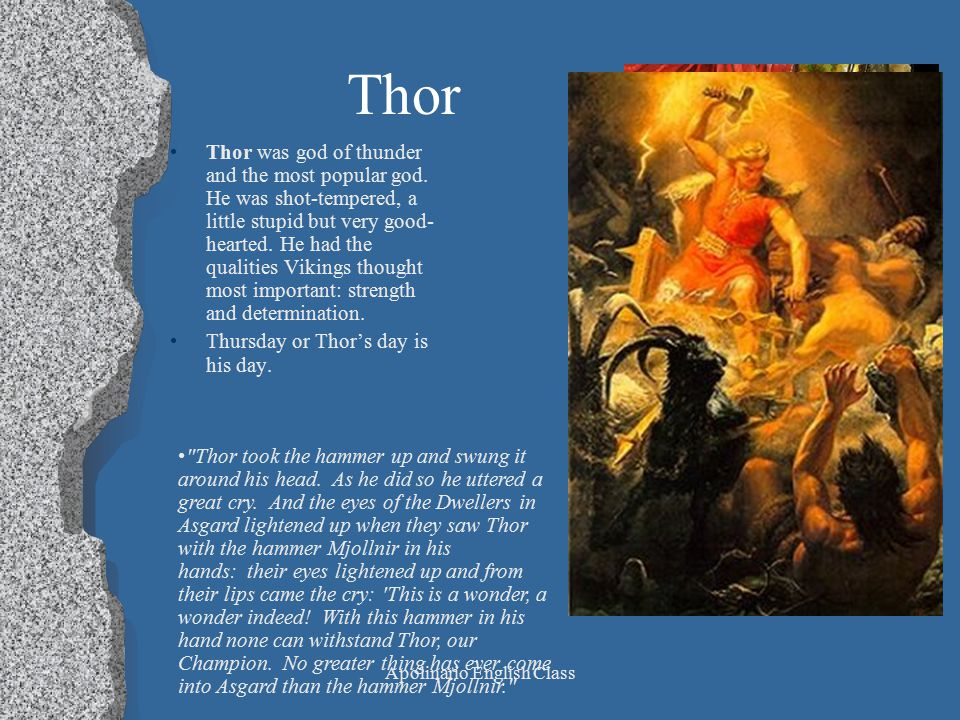 Apolinario English Class Thor Thor was god of thunder and the most popular god.