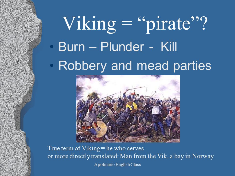 Apolinario English Class Viking = pirate .