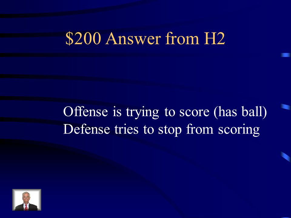 $200 Question from H2 What is the difference between Offense and defense