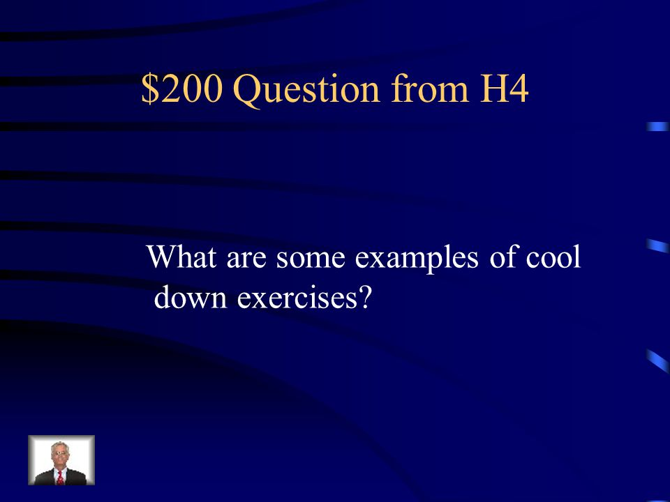 $100 Answer from H4 Jumping jacks, pushups, sit-ups, Arm circles, chair squats, streatching