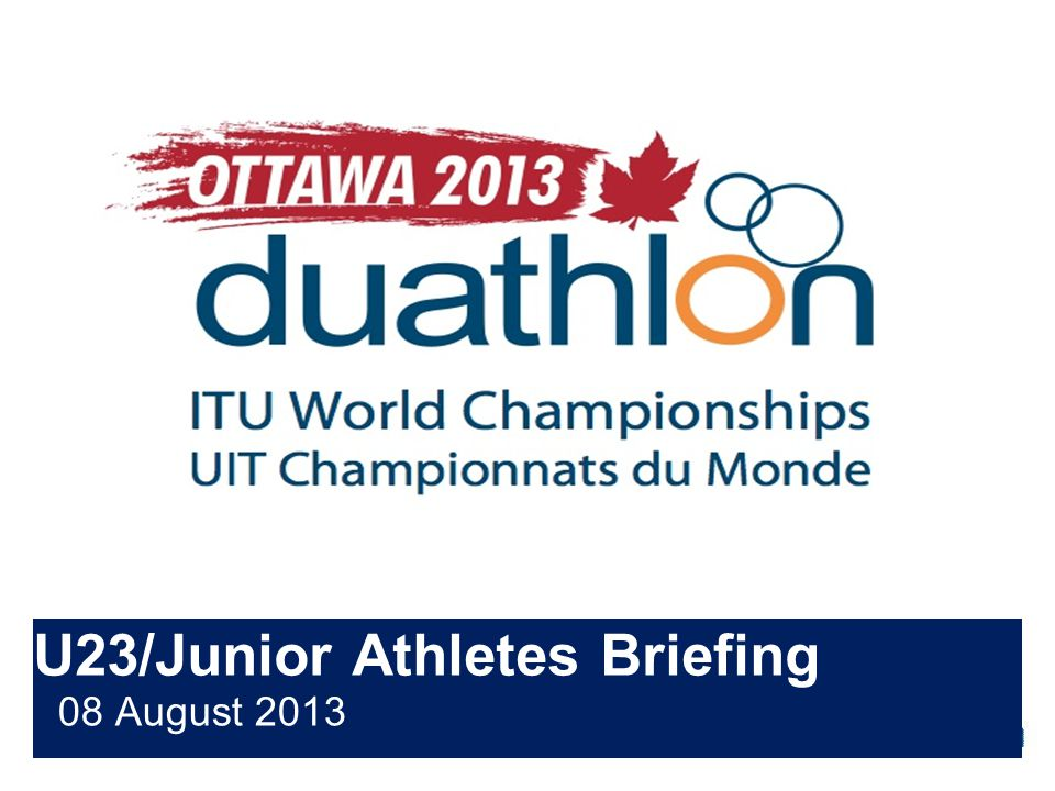 U23/Junior Athletes Briefing 08 August 2013