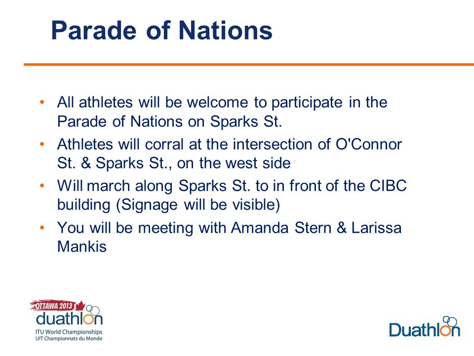 Parade of Nations All athletes will be welcome to participate in the Parade of Nations on Sparks St.