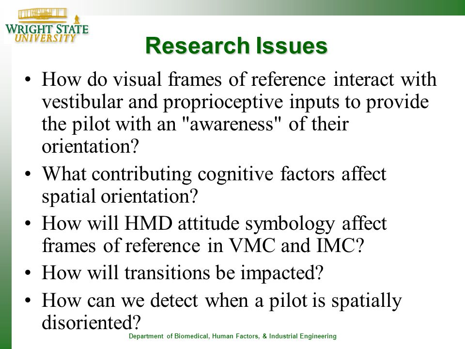 Department of Biomedical, Human Factors, & Industrial Engineering Research Issues How do visual frames of reference interact with vestibular and propr