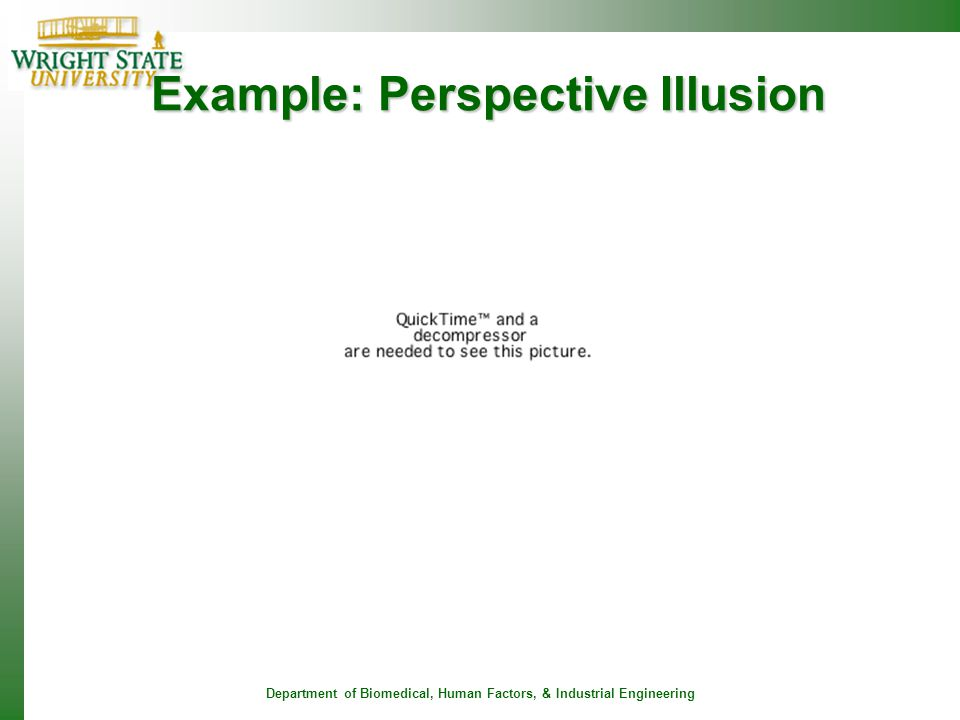 Department of Biomedical, Human Factors, & Industrial Engineering Example: Perspective Illusion