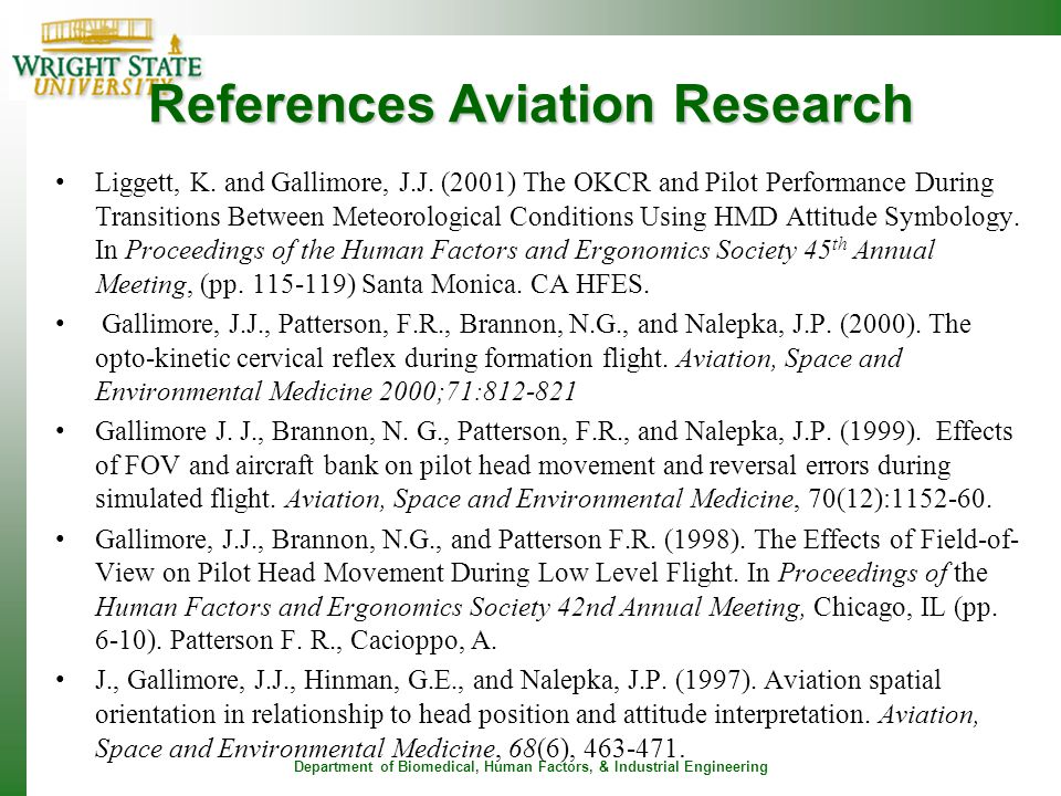 Department of Biomedical, Human Factors, & Industrial Engineering References Aviation Research Liggett, K. and Gallimore, J.J. (2001) The OKCR and Pil