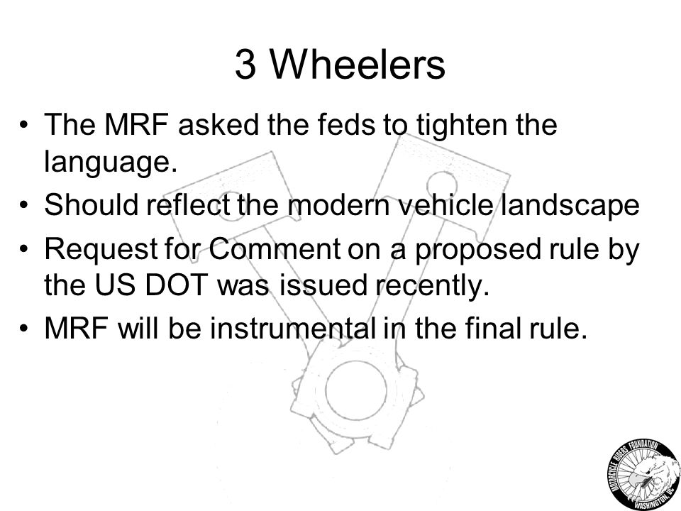 3 Wheelers The MRF asked the feds to tighten the language.