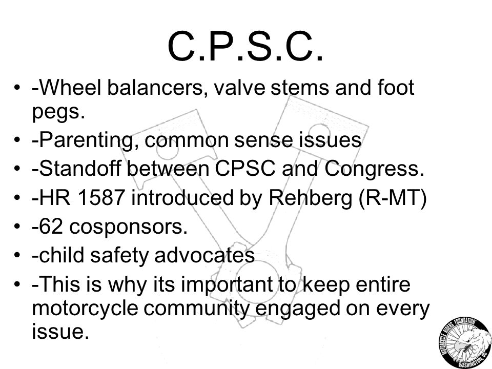 C.P.S.C. -Wheel balancers, valve stems and foot pegs.